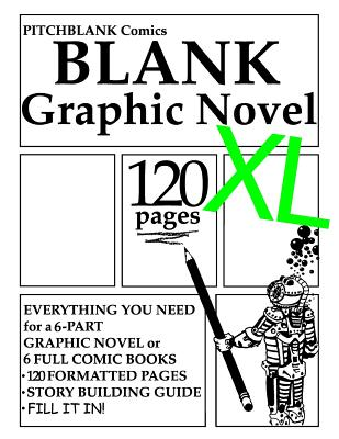 Blank Graphic Novel XL: 120 Formatted Pages Plus Guide - Comics, Pitchblank, and Zeiss, Jeff, and Morgan, Danny