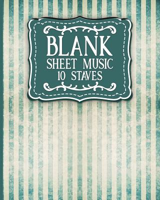 Blank Sheet Music - 10 Staves: Blank Music Score / Music Manuscript Notebook / Blank Music Staff Paper- Vintage / Aged Cover - Publishing, Moito