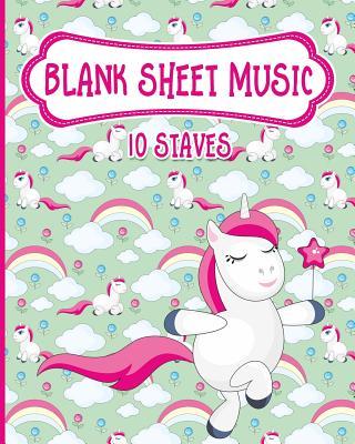 Blank Sheet Music - 10 Staves: Music Manuscript Book / Manuscript Paper Book / Music Sheet Book - Unicorn Cover - Publishing, Moito