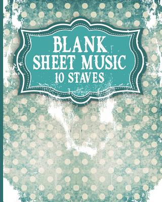 Blank Sheet Music - 10 Staves: Music Sheet Blank / Music Sheet Reader / Blank Sheet Music Book - Vintage / Aged Cover - Publishing, Moito