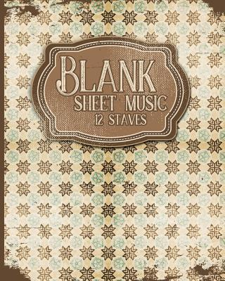 Blank Sheet Music - 12 Staves: Music Sheet Notebook / Music Staff Paper Notebook / Blank Music Notes - Vintage / Aged Cover - Publishing, Moito