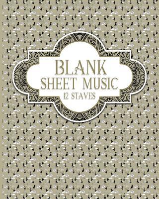 Blank Sheet Music - 12 Staves: Sheet Music Manuscript / Sheet Music Notepad / Sheet Music Paperback - Publishing, Moito