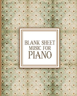 Blank Sheet Music for Piano: Blank Sheet Music Paper / Music Sheet Music / Sheet Music Notebook - Vintage / Aged Cover - Publishing, Moito
