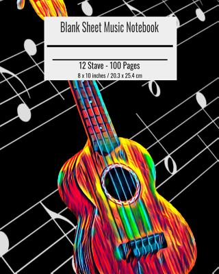 Blank Sheet Music Notebook: Composition Notebook Ukulele Cover, Music Manuscript Paper, Staff Paper, Musicians Notebook 8 x 10 inches (100 Pages) - Darker, Nick