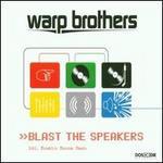 Blast the Speakers