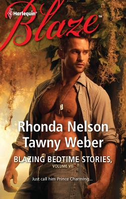 Blazing Bedtime Stories, Volume VII: An Anthology - Nelson, Rhonda, and Weber, Tawny