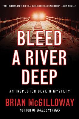 Bleed a River Deep - McGilloway, Brian