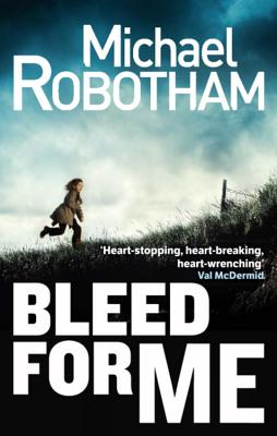 Bleed for Me - Robotham, Michael