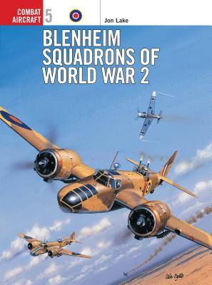 Blenheim Squadrons of World War 2 - Lake, Jon
