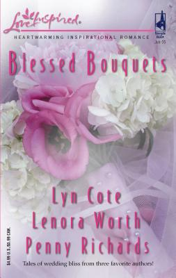 Blessed Bouquets: Wed by a Prayer/The Dream Man/Small-Town Wedding - Cote, Lyn