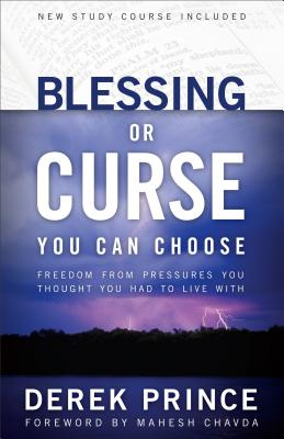 Blessing or Curse: You Can Choose - Prince, Derek, and Chavda, Mahesh (Foreword by)