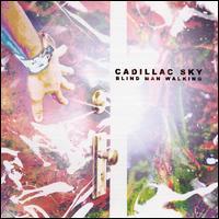 Blind Man Walking - Cadillac Sky