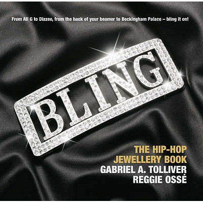 Bling: The Hip-hop Jewellery Book - Tolliver, Gabriel, and Osse, Reggie