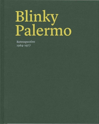 Blinky Palermo: Retrospective 1964-77 - Buchloh, Benjamin H. D. (Contributions by), and Cooke, Lynne (Editor), and Hudson, Suzanne (Contributions by)