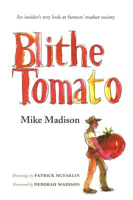 Blithe Tomato - Madison, Mike, and Madison, Deborah (Foreword by)