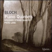 Bloch: Piano Quintets - Goldner String Quartet; Piers Lane (piano)