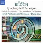Bloch: Symphony in E flat major