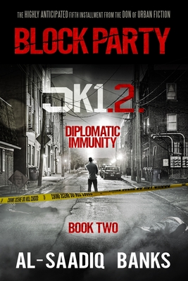 Block Party 5k1: Diplomatic Immunity - Banks, Al-Saadiq