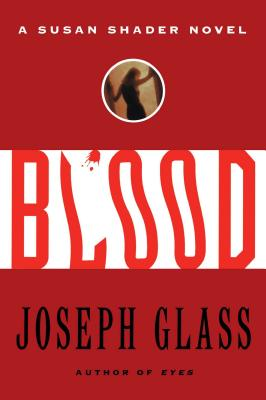 Blood: A Susan Shader Novel - Glass, Joseph