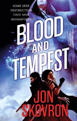 Blood and Tempest: Book Three of Empire of Storms - Skovron, Jon