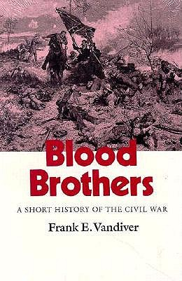 Blood Brothers: A Short History of the Civil War - VanDiver, Frank E