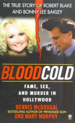 Blood Cold:: Fame, Sex, and Murder in Hollywood - McDougal, Dennis