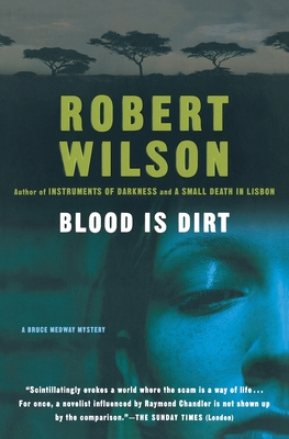Blood Is Dirt - Wilson, Robert