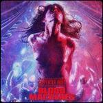 Blood Machines [Original Motion Picture Soundtrack]
