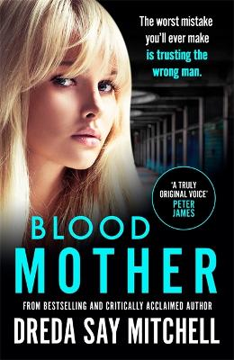 Blood Mother: A gritty read - you'll be hooked (Flesh and Blood Series Book Two) - Mitchell, Dreda Say