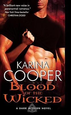 Blood of the Wicked: A Dark Mission Novel - Cooper, Karina