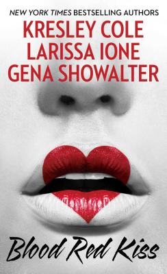Blood Red Kiss - Cole, Kresley, and Ione, Larissa, and Showalter, Gena