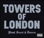 Blood Sweat & Towers - Towers of London