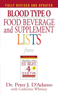 Blood Type O Food, Beverage and Supplement Lists - D'Adamo, Peter J, Dr., and Whitney, Catherine (Editor)