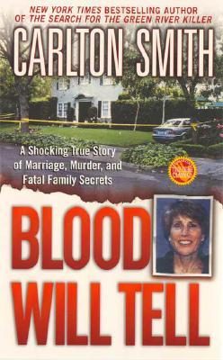 Blood Will Tell - Smith, Carlton