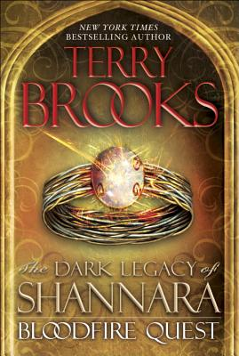 Bloodfire Quest: The Dark Legacy of Shannara - Brooks, Terry