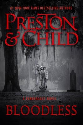 Bloodless - Preston, Douglas, and Child, Lincoln