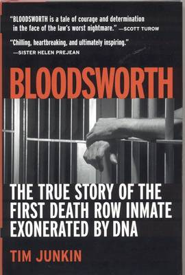 Bloodsworth: The True Story of the First Death Row Inmate Exonerated by DNA - Junkin, Tim