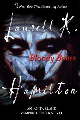Bloody Bones: An Anita Blake, Vampire Hunter Novel - Hamilton, Laurell K