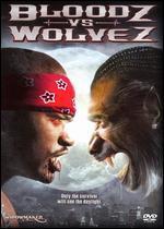 Bloodz vs Wolvez