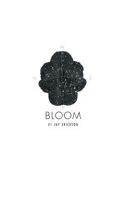 Bloom - Erickson, Jay, and Hares, Amber (Designer)