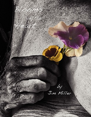 Blooms of the Heart - Miller, Jim