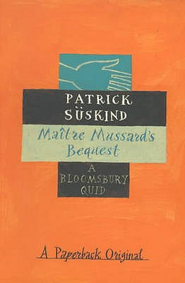 Bloomsbury Birthday Quid: Maitre Mussard's Bequest - Suskind, Patrick