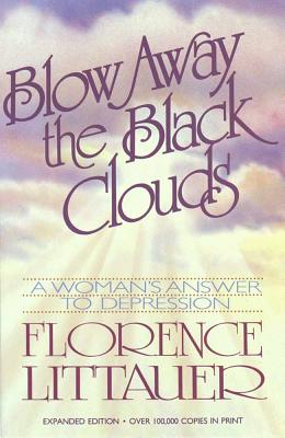 Blow Away the Black Clouds - Littauer, Florence