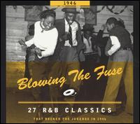 Blowing the Fuse: 27 R&B Classics That Rocked the Jukebox in 1946 - Various Artists