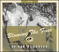 Blowing the Fuse: 29 R&B Classics That Rocked the Jukebox in 1955 - Various Artists