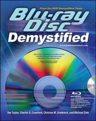 Blu-Ray Disc Demystified - Taylor, Jim, PH.D., and Crawford, Charles G, and Armbrust, Christen M