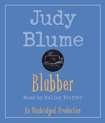 Blubber - Blume, Judy, and Feiffer, Halley (Read by)