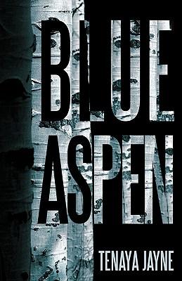 Blue Aspen - Jayne, Tenaya
