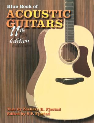 Blue Book of Acoustic Guitars - Fjestad, S P (Editor), and Fjestad, Zachary R (Text by)