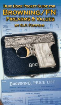 Blue Book Pocket Guide for Browning/FN Firearms & Values - Fjestad, S P